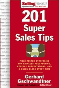 Foto Cover di 201 Super Sales Tips: Field-Tested Strategies for Painless Prospecting, Perfect Presentations, and a Quick Close Every Time, Ebook inglese di Gerhard Gschwandtner, edito da McGraw-Hill Education