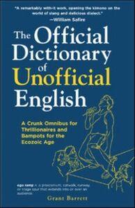 Foto Cover di Official Dictionary of Unofficial English, Ebook inglese di Grant Barrett, edito da McGraw-Hill Education