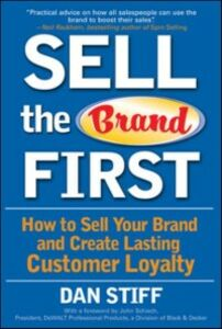 Ebook in inglese Sell the Brand First: How to Sell Your Brand and Create Lasting Customer Loyalty Stiff, Dan