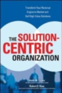 Foto Cover di Solution-Centric Organization, Ebook inglese di Keith M. Eades,Robert Kear, edito da McGraw-Hill Education
