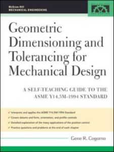 Ebook in inglese Geometric Dimensioning and Tolerancing for Mechanical Design Cogorno, Gene