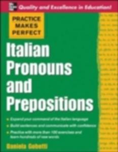 Ebook in inglese Practice Makes Perfect: Italian Pronouns and Prepositions Gobetti, Daniela