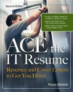 ACE the IT Resume: Resumes and Cover Letters to Get You Hired - Paula Moreira - cover