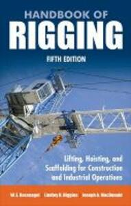 Handbook of Rigging: For Construction and Industrial Operations - Joseph A. MacDonald,W. A. Rossnagel,Lindley R. Higgins - cover