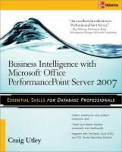 Business Intelligence with Microsoft (R) Office PerformancePoint (TM) Server 2007 - Craig Utley - cover