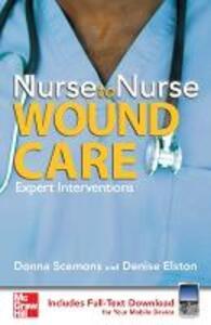 Nurse to Nurse Wound Care - Donna J. Scemons,Denise Elston - cover