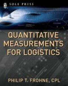 Quantitative Measurements for Logistics - Philip T. Frohne - cover