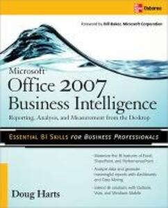 Microsoft  (R)  Office 2007 Business Intelligence: Reporting, Analysis, and Measurement from the Desktop - Doug Harts - cover