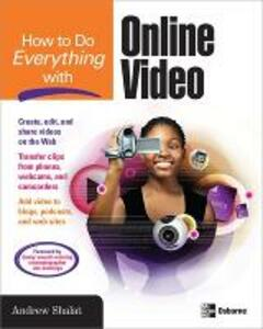 How to Do Everything with Online Video - Andrew Shalat - cover