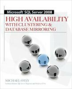 Microsoft SQL Server 2008 High Availability with Clustering & Database Mirroring - Michael Otey - cover