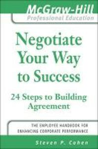 Negotiate Your Way to Success - Steve Cohen - cover