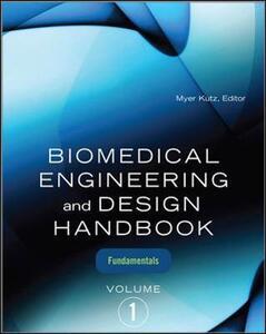 Biomedical Engineering and Design Handbook - Myer Kutz - cover