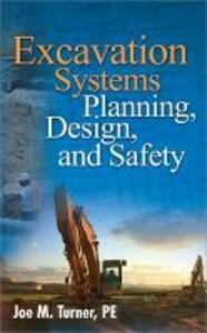 Excavation Systems Planning, Design, and Safety - Joe M. Turner - cover