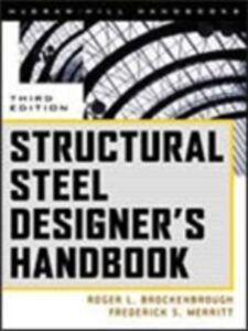 Foto Cover di Structural Steel Designer's Handbook, Ebook inglese di Roger Brockenbrough,Frederick Merritt, edito da McGraw-Hill Education