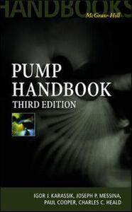 Ebook in inglese Pump Handbook Cooper, Paul , Heald, Charles , Karassik, Igor , Messina, Joseph