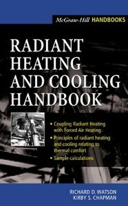 Foto Cover di Radiant Heating and Cooling Handbook, Ebook inglese di Kirby Chapman,Richard Watson, edito da McGraw-Hill Education