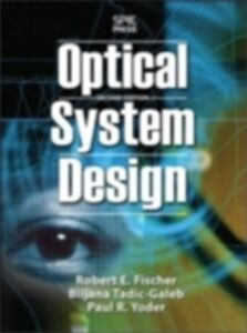 Ebook in inglese OPTICAL SYSTEM DESIGN Fischer, Robert , Tadic, Bijana