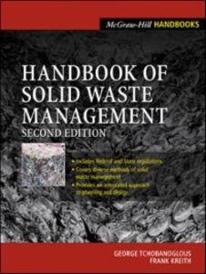 Foto Cover di Handbook of Solid Waste Management, Ebook inglese di Frank Kreith,George Tchobanoglous, edito da McGraw-Hill Education