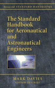 Foto Cover di Standard Handbook for Aeronautical and Astronautical Engineers, Ebook inglese di Mark Davies, edito da McGraw-Hill