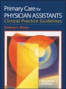 Foto Cover di Primary Care for Physician Assistants, Ebook inglese di Rodney Moser, edito da McGraw-Hill Education