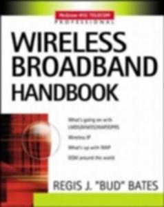 Ebook in inglese Wireless Broadband Handbook Bates, Regis Bud J.