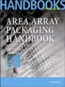Foto Cover di Area Array Packaging Handbook: Manufacturing and Assembly, Ebook inglese di Ken Gilleo, edito da McGraw-Hill Education