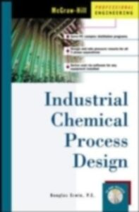 Foto Cover di Industrial Chemical Process Design, Ebook inglese di Douglas Erwin, edito da McGraw-Hill Education