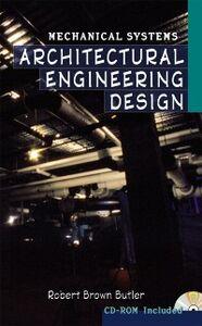 Foto Cover di Architectural Engineering Design: Mechanical Systems, Ebook inglese di Robert Butler, edito da McGraw-Hill Education