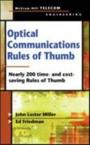 Foto Cover di Optical Communications Rules of Thumb, Ebook inglese di Ed Friedman,John Miller, edito da McGraw-Hill Education