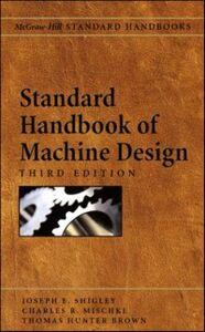 Ebook in inglese Standard Handbook of Machine Design Brown, Thomas , Mischke, Charles , Shigley, Joseph
