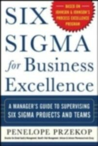 Foto Cover di Six Sigma for Business Excellence, Ebook inglese di Penelope Przekop, edito da McGraw-Hill Education