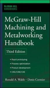 Foto Cover di McGraw-Hill Machining and Metalworking Handbook, Ebook inglese di Denis Cormier, edito da McGraw-Hill Education