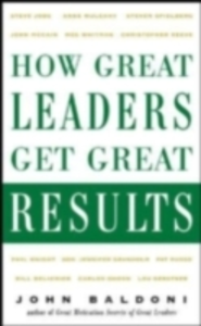 Ebook in inglese How Great Leaders Get Great Results Baldoni, John