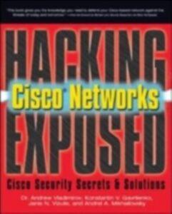 Ebook in inglese Hacking Exposed Cisco Networks Gavrilenko, Konstantin , Mikhailovsky, Andrei , Vladimirov, Andrew