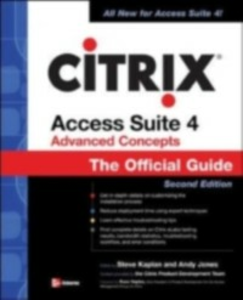 Ebook in inglese CITRIX ACCESS SUITE 4 ADVANCED CONCEPTS: THE OFFICIAL GUIDE, 2/E Jones, Andy , Kaplan, Steve