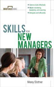 Foto Cover di Skills for New Managers, Ebook inglese di Morey Stettner, edito da McGraw-Hill Education