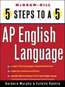 Ebook in inglese 5 Steps to a 5 AP English Language Freedson, Grace , Murphy, Barbara