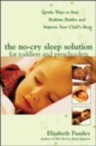 Ebook in inglese No-Cry Sleep Solution for Toddlers and Preschoolers: Gentle Ways to Stop Bedtime Battles and Improve Your Child s Sleep Pantley, Elizabeth