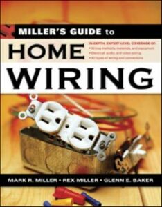 Ebook in inglese Miller's Guide to Home Wiring Baker, Glenn , Miller, Mark , Miller, Rex