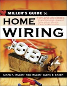 Ebook in inglese Miller's Guide to Home Wiring Baker, Glenn , Miller, Mark , Miller, Rex