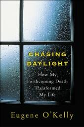 Chasing Daylight:How My Forthcoming Death Transformed My Life