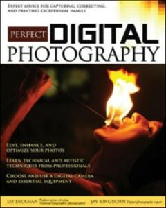 Ebook in inglese Perfect Digital Photography Dickman, Jay , Kinghorn, Jay