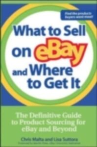 Ebook in inglese What to Sell on eBay and Where to Get It Malta, Chris , Suttora, Lisa