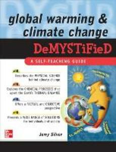 Global Warming and Climate Change Demystified - Jerry Silver - cover