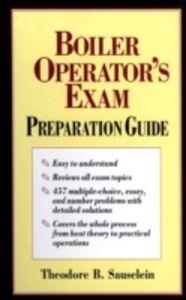 Ebook in inglese Boiler Operator's Exam Preparation Guide Sauselein, Theodore