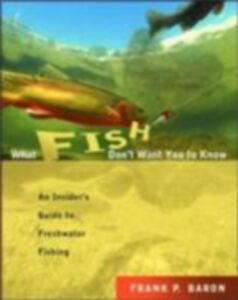 Ebook in inglese What Fish Don't Want You to Know Baron, Frank