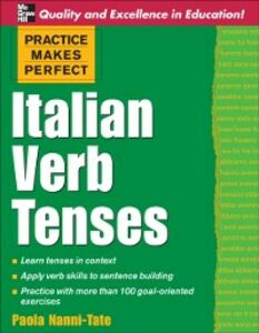Ebook in inglese Practice Makes Perfect: Italian Verb Tenses Nanni-Tate, Paola