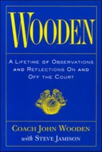 Ebook in inglese Wooden: A Lifetime of Observations and Reflections On and Off the Court Wooden, John