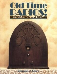 Ebook in inglese Old Time Radios! Restoration and Repair Carr, Joseph
