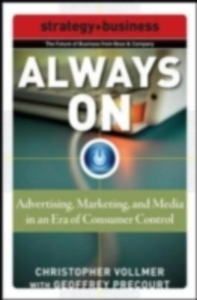 Ebook in inglese Always On: Advertising, Marketing, and Media in an Era of Consumer Control Precourt, Geoffrey , Vollmer, Christopher